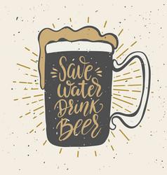 save water drink beer hand drawn beer mug with vector image
