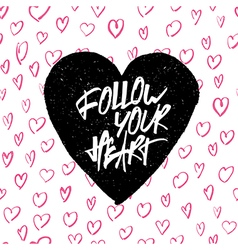 Follow your heart on hearts pattern vector