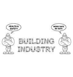 Building industry work safe be safe vector