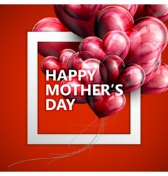 Happy Mothers Day label with flying balloon hear vector image