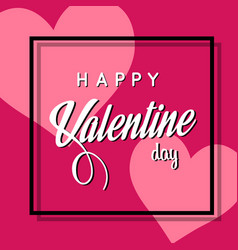 Happy valentine day in squre two pink heart blackg vector