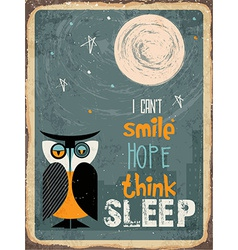 Retro metal sign i cant smile hope think sleep vector