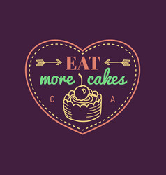 Eat more cakes vintage cake logo bakery vector