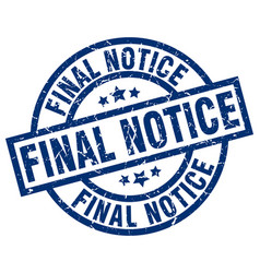 Final notice blue round grunge stamp vector