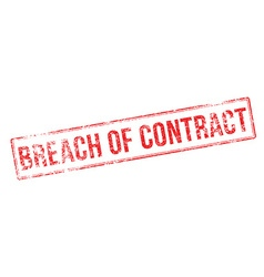 Breach of contract red rubber stamp on white vector