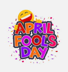 April fools day with laughing smiley vector