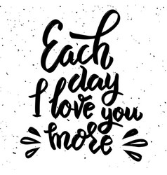 each day i love you more hand drawn lettering vector image vector image