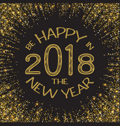 happy new year 2018 gold glitter new year gold vector image