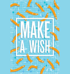 Make a wish poster with fishes swimming in pool vector