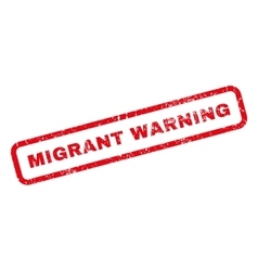 Migrant warning rubber stamp vector