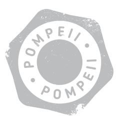 Pompeii stamp rubber grunge vector