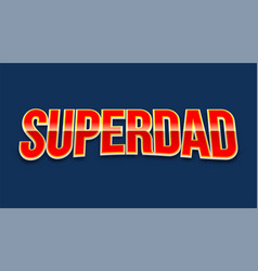 super dad badge on blue background vector image