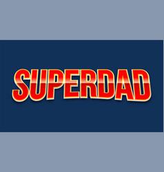 super dad badge on blue background vector image vector image