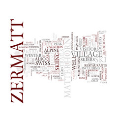Zermatt a must see in the swiss alps text vector