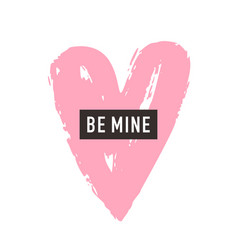 be mine romantic greeting card design vector image vector image