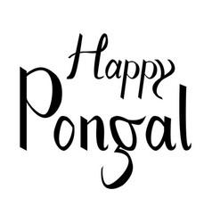 Happy pongal handwritten ink lettering vector