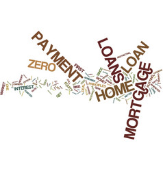 Zero down payment mortgage loans text background vector