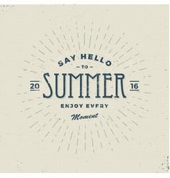 Say hello to summer vintage sign vector