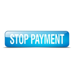 Stop payment blue square 3d realistic isolated web vector