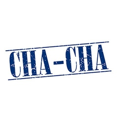 Cha-cha blue grunge vintage stamp isolated on vector