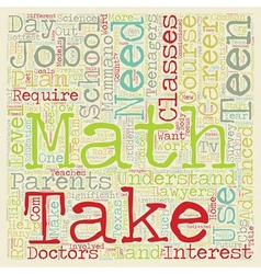 Teens Need Math To Land Dream Jobs text background vector image vector image