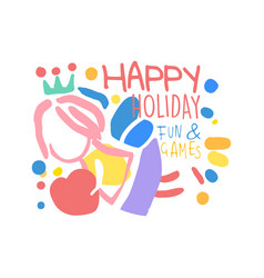 happy holiday fun and games logo template colorful vector image