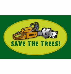 save the trees vector image vector image