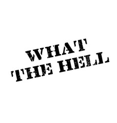 what the hell rubber stamp vector image