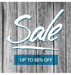 Sale banner with hand-lettering and old wood vector