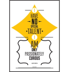 I have no special talent i am only passionately vector