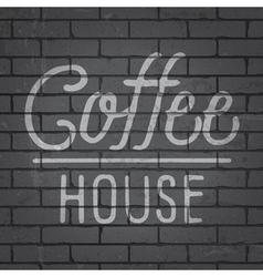 Slogan brick wall dark coffee house vector