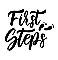 First steps hand drawn lettering isolated on vector