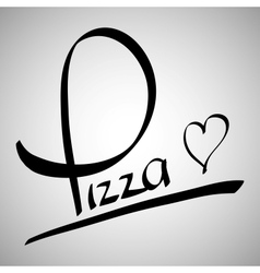 Pizza greetings hand lettering vector