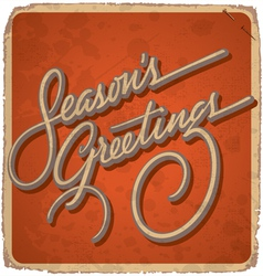 hand-lettered vintage SEASONS GREETINGS card vector image
