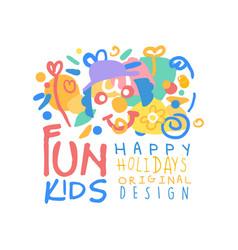 Fun kids happy holidays original design logo vector