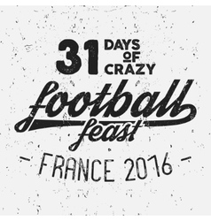France europe 2016 football feast typography label vector
