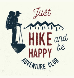 just hike and be happy vector image vector image