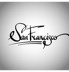 San Francisco hand lettering - calligraphy vector image vector image
