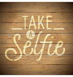 slogan wood color social selfie vector image