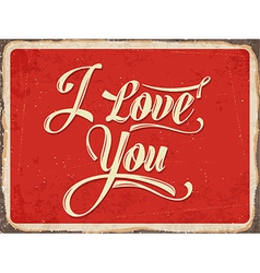 Retro metal sign i love you vector