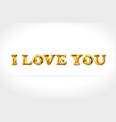 I love you gold balloons golden characters vector
