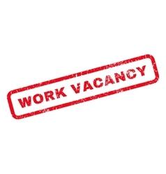 Work vacancy rubber stamp vector