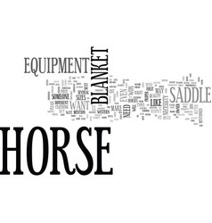 when do you need horse equipment text word cloud vector image vector image