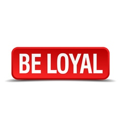 Be loyal red three-dimensional square button vector