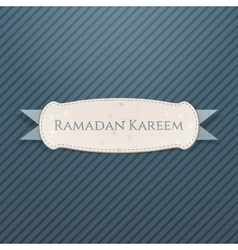 Ramadan kareem textile banner with greeting ribbon vector