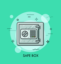 Metallic safe box with closed door and buttons of vector