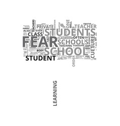 When fear is a part of life at school text word vector