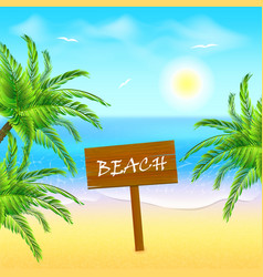 Wooden sign on tropical beach exotic beach with vector