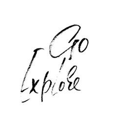go explore hand written lettering typography vector image