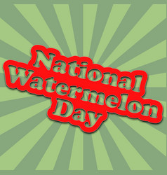 National watermelon day banner with cartoon text vector